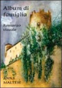 Album di famiglia. Romanzo visuale. Con DVD - Anna Maltese - copertina