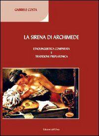 La sirena di Archimede. Etnolinguistica comparata e tradizione preplatonica