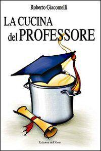 La cucina del professore