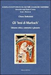 Gli inni di Murbach. Ediz. critica, commento e glossario. Ediz. multilingue