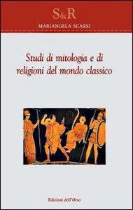 Studi di mitologia e di religioni del mondo classico. Ediz. multilingue