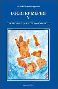 Locri epizefiri. Vol. 5: Terrecotte figurate dall'abitato.