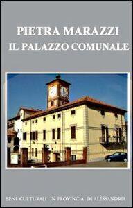 Pietra Marazzi. Il palazzo comunale