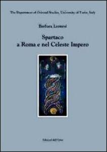 Spartaco a Roma e nel celeste impero. Ediz. multilingue