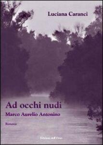Ad occhi nudi. Marco Aurelio Antonino