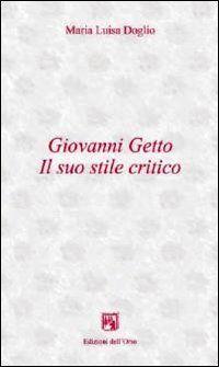 Giovanni Getto. Il suo stile critico