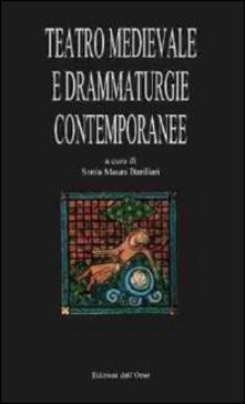 Teatro Medievale e drammaturgie contemporanee. Atti del XIII Convegno internazionale (Rocco Grimalda, 20-21 settembre 2008).pdf