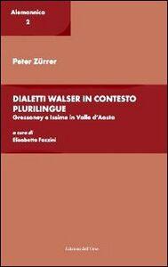 Dialetti Walser in contesto plurilingue. Gressoney e Issime in valle d'Aosta