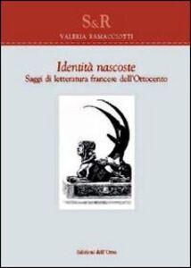 Identità nascoste. Saggi di letteratura francese dell'Ottocento. Ediz. multilingue