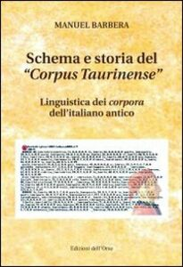 Schema e storia del «corpus taurinense». Linguistica dei corpora dell'italiano antico