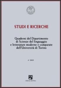 Studi e ricerche. Quaderni del dipartimento di scienze del linguaggio e letterature moderne e comparate dell'università di Torino 2009