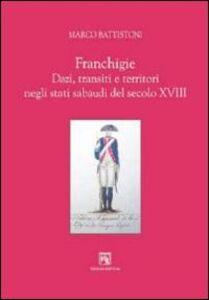 Franchigie. Dazi, transiti e territori negli stati sabaudi del secolo XVIII
