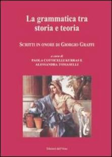 Camfeed.it La grammatica tra storia e teoria. Scritti in onore di Giorgio Graffi. Ediz. multilingue Image