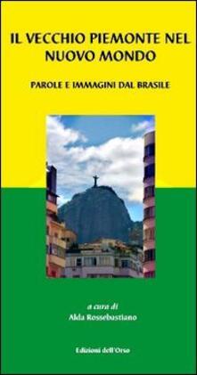 Ipabsantonioabatetrino.it Il vecchio Piemonte nel nuovo mondo. Parole e immagini dal Brasile Image