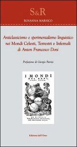 Anticlassicismo e sperimentalismo liguistico nei mondi celesti, terresti e infernali