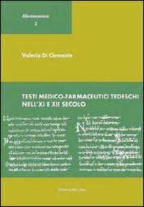 Testi medico-farmaceutici tedeschi nell'XI e XII secolo. Ediz. multilingue