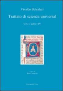 Trattato di scienza univerale. Ediz. multilingue. Vol. 1: Libri I-IV.