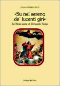 «Su nel sereno de' lucenti giri». Le rime sacre di Torquato Tasso
