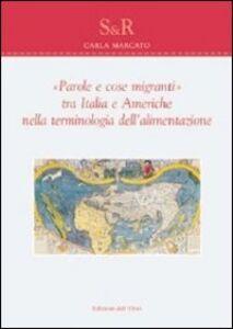 «Parole e cose migranti» tra Italia e Americhe nella terminologia dell'alimentazione