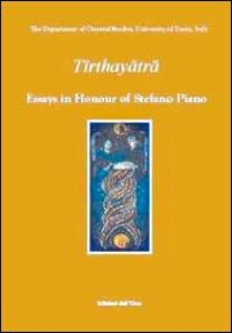 Tirthay. Essay in honour of Stefano Piano