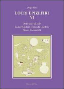 Locri epizefiri VI. Nelle case di Ade. Le necropoli in contrada Lucifero. Nuovi documenti