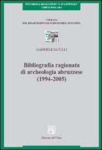 Bibliografia ragionata di archeologia abruzzese (1994-2005)