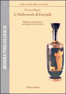 L' Andromeda di Euripide. Edizione e commento dei frammenti