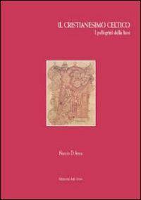 Il cristianesimo celtico. I pellegrini della luce