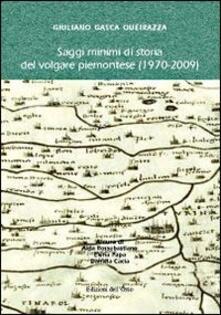 Lpgcsostenible.es Saggi minimi di storia del volgare piemontese (1970-2009). Giuliano Gasca Queirazza Image