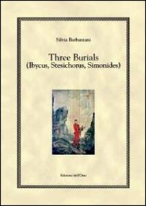 Three burials (ibycus, stesichorus, simonides)