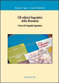 Gli atlanti linguistici della romania. Corso di geografia linguistica