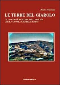 Le terre del Giarolo. La comunità montana Valli Ossona, Grue, Curone, Borbera e Spinti