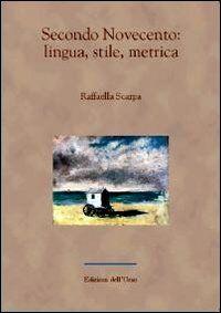 Secondo Novecento. Lingua, stile, metrica
