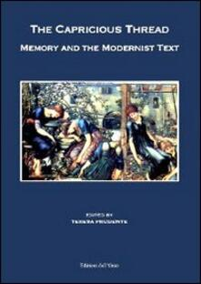 The capricious thread. Memory and the modernist text.pdf