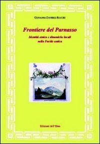 Frontiere del Parnasso. Identità etnica e dinamiche locali nella Focide antica