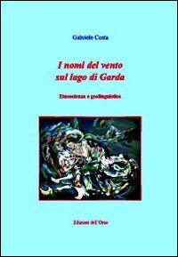 I nomi del vento sul lago di Garda. Etnoscienza e geolinguistica