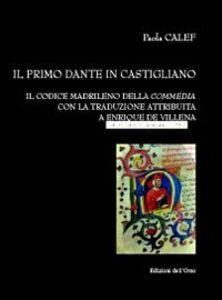 Il primo Dante in castigliano. Il codice madrileno della «Commedia» con la traduzione attribuita a Enrique de Villena