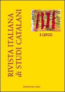 Antondemarirreguera.es Rivista italiana di studi catalani (2012). Con CD-ROM. Vol. 2 Image