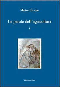 Le parole dell'agricoltura. Saggio di un glossario da fonti latine medievali del Piemonte. Ediz. multilingue. Vol. 1