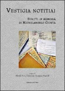 Vestigia notitiai. Scritti in memoria di Michelangelo Giusta. Ediz. multilingue.pdf