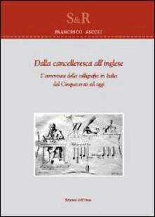 Antondemarirreguera.es Dalla cancelleresca all'inglese. L'avventura della calligrafia in Italia dal Cinquecento ad oggi Image