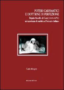 Poteri carismatici e dottrine di perfezione. Brigida Morello di Gesù (1610-1679). Un'esperienza di santità nel Seicento italiano