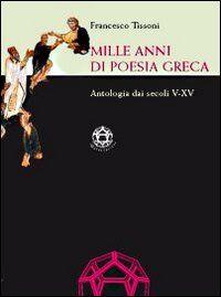 Mille anni di poesia greca. Antologia dai secoli V-XV
