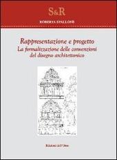 Rappresentazione e progetto. La formalizzazione delle convenzioni del disegno architettonico