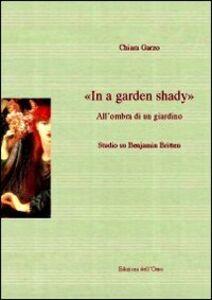 In a garden shady-All'ombra di un giardino. Studio su Benjamin Britt en
