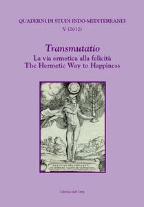 Transmutatio. La via ermetica alla felicità-The hermetic way to happiness