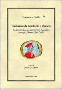 Traduzioni da Senofonte e Plutarco. «Respublica Lacedaemoniorum», «Agesilaus», «Lycurgus», «Numa», «Cyri Paedia»