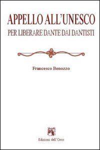 Appello all'Unesco per liberare Dante dai dantisti