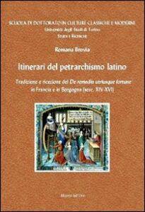 Itinerari del petrarchismo latino. Tradizione e ricezione del «De remeiis utriusque fortune» in Francia e in Borgogna (secc. XIV-XVI). Ediz. multilingue