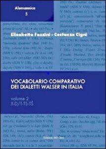 Vocabolario comparativo dei dialetti Walser in Italia. Vol. 2: X-D/T-TS-T.